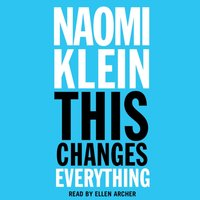 This Changes Everything - Naomi Klein - audiobook