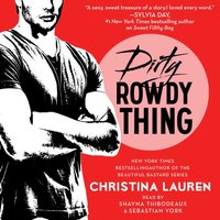 Dirty Rowdy Thing - Christina Lauren - audiobook