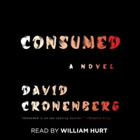 Consumed - David Cronenberg - audiobook
