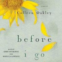 Before I Go - Colleen Oakley - audiobook