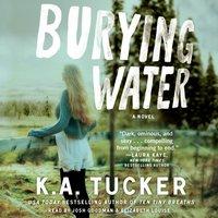 Burying Water - K.A. Tucker - audiobook