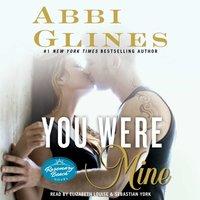 You Were Mine - Abbi Glines - audiobook