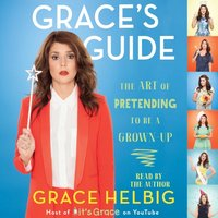 Grace's Guide - Grace Helbig - audiobook