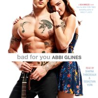 Bad For You - Abbi Glines - audiobook