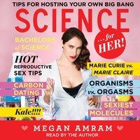 Science...For Her! - Megan Amram - audiobook