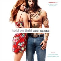 Hold On Tight - Abbi Glines - audiobook