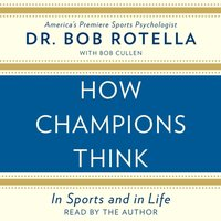 How Champions Think - Bob Rotella - audiobook