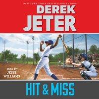 Hit & Miss - Derek Jeter - audiobook
