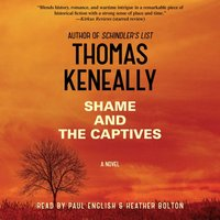 Shame and the Captives - Thomas Keneally - audiobook