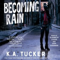 Becoming Rain - K.A. Tucker - audiobook