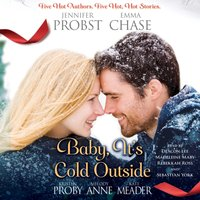 Baby, It's Cold Outside - Jennifer Probst - audiobook