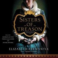 Sisters of Treason - Elizabeth Fremantle - audiobook