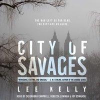 City of Savages - Lee Kelly - audiobook