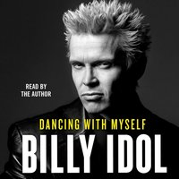 Dancing with Myself - Billy Idol - audiobook