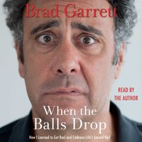 When the Balls Drop - Brad Garrett - audiobook