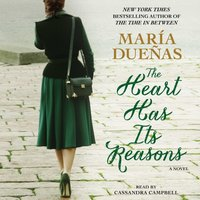 Heart Has Its Reasons - Maria Duenas - audiobook