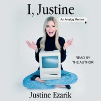 I, Justine - Justine Ezarik - audiobook