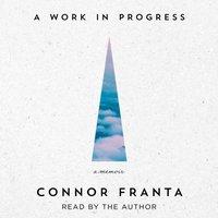 Work in Progress - Connor Franta - audiobook