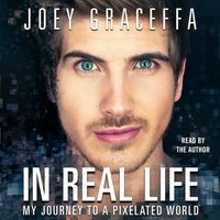 In Real Life - Joey Graceffa - audiobook