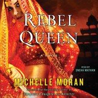Rebel Queen - Michelle Moran - audiobook