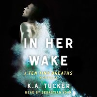 In Her Wake - K.A. Tucker - audiobook