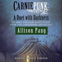 Carniepunk: A Duet with Darkness - Allison Pang - audiobook