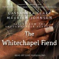 Whitechapel Fiend - Cassandra Clare - audiobook