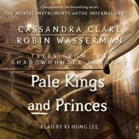 Pale Kings and Princes - Cassandra Clare - audiobook