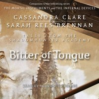 Bitter of Tongue - Cassandra Clare - audiobook