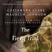 Fiery Trial - Cassandra Clare - audiobook