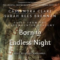 Born to Endless Night - Cassandra Clare - audiobook