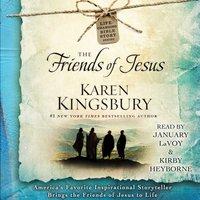 Friends of Jesus - Karen Kingsbury - audiobook