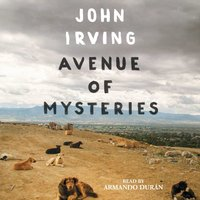 Avenue of Mysteries - John Irving - audiobook