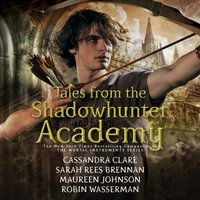 Tales from the Shadowhunter Academy - Cassandra Clare - audiobook