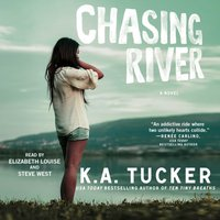Chasing River - K.A. Tucker - audiobook
