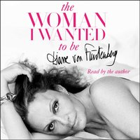 Woman I Wanted to Be - Diane von Furstenberg - audiobook