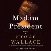 Madam President - Nicolle Wallace - audiobook