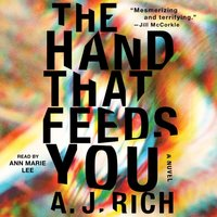 Hand That Feeds You - A.J. Rich - audiobook