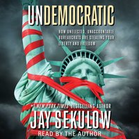 Undemocratic - Jay Sekulow - audiobook