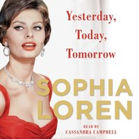 Yesterday, Today, Tomorrow - Sophia Loren - audiobook