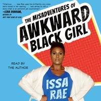 Misadventures of Awkward Black Girl - Issa Rae - audiobook