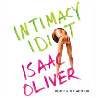 Intimacy Idiot - Isaac Oliver - audiobook