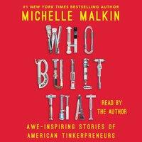 Who Built That - Michelle Malkin - audiobook