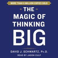 Magic of Thinking Big - David Schwartz - audiobook