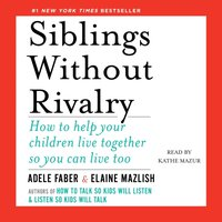 Siblings Without Rivalry - Adele Faber - audiobook