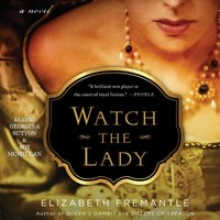 Watch the Lady - Elizabeth Fremantle - audiobook