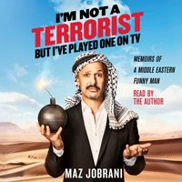I'm Not a Terrorist, But I've Played One On TV - Maz Jobrani - audiobook
