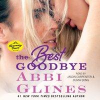 Best Goodbye - Abbi Glines - audiobook