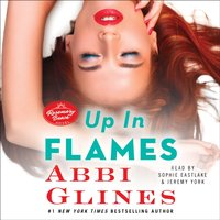 Up In Flames - Abbi Glines - audiobook