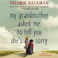 My Grandmother Asked Me to Tell You She's Sorry - Fredrik Backman - audiobook